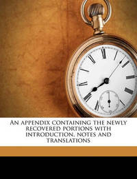 An Appendix Containing the Newly Recovered Portions with Introduction, Notes and Translations by Pope Clement I