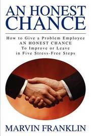 An Honest Chance: How to Give a Problem Employee by Marvin Franklin image
