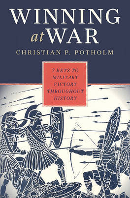Winning at War by Christian P Potholm