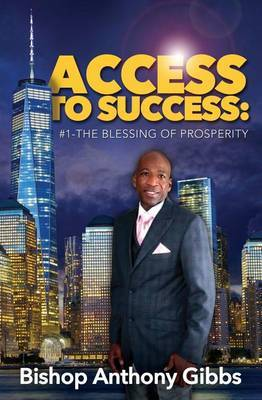 Access to Success: #1: The Blessing of Prosperity by Anthony Gibbs image