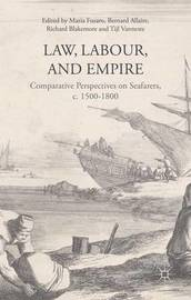 Law, Labour, and Empire by Maria Fusaro