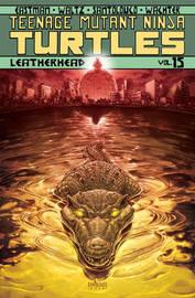 Teenage Mutant Ninja Turtles Volume 15 Leatherhead by Kevin B Eastman