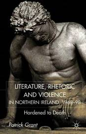 Rhetoric and Violence in Northern Ireland, 1968-98 by Patrick Grant image