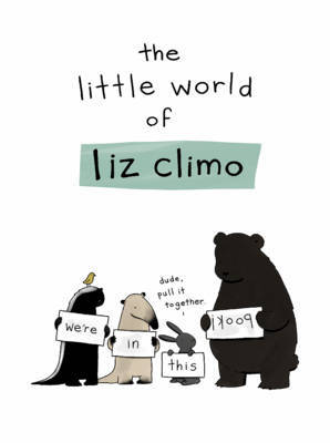 The Little World of Liz Climo by Liz Climo