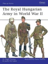 The Hungarian Army in World War II by Nigel Thomas
