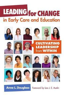 Leading for Change in Early Care and Education by Anne Douglass