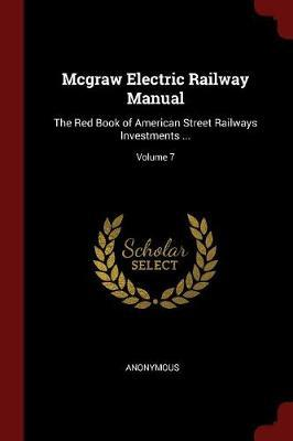 McGraw Electric Railway Manual by * Anonymous