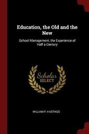 Education, the Old and the New by William P. Hastings image