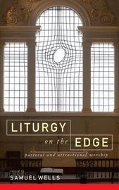 Liturgy on the Edge by Samuel Wells