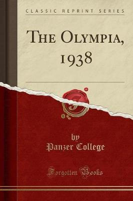 The Olympia, 1938 (Classic Reprint) by Panzer College
