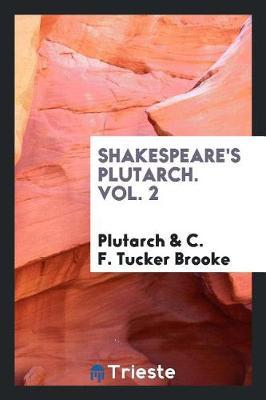 Shakespeare's Plutarch. Vol. 2 by . Plutarch image