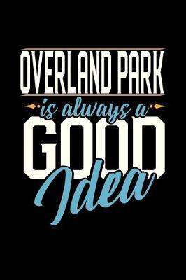 Overland Park Is Always a Good Idea by Dennex Publishing
