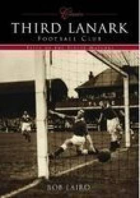 Third Lanark Football Club (Classic Matches) by Bob Laird image
