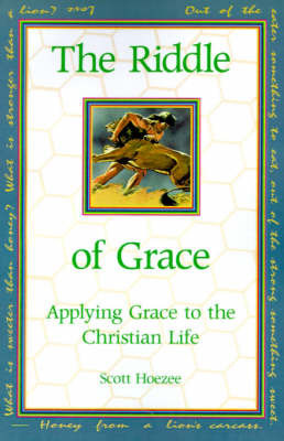 The Riddle of Grace by Scott Hoezee