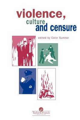 Violence, Culture And Censure by Colin S. Sumner image