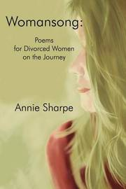 Womansong: Poems for Divorced Women on the Journey by Annie Sharpe