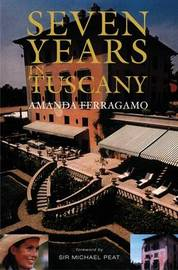 Seven Years in Tuscany by Amanda Ferragamo image