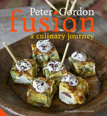 Fusion: A Culinary Journey by Peter Gordon