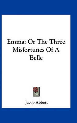 Emma: Or the Three Misfortunes of a Belle by Jacob Abbott image