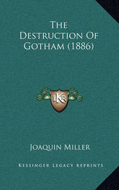 The Destruction of Gotham (1886) by Joaquin Miller
