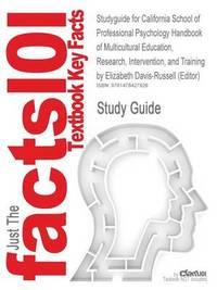 Studyguide for California School of Professional Psychology Handbook of Multicultural Education by (Editor), Elizabeth Davis-Russell, ISBN 97807879576 by Elizabeth Davis