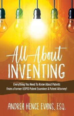 All About Inventing by Andrea Hence Evans