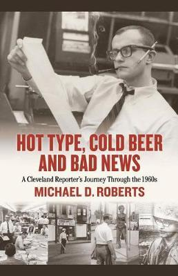 Hot Type, Cold Beer and Bad News by Michael Roberts