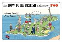 The How to be British Collection Two by Martyn Alexander Ford