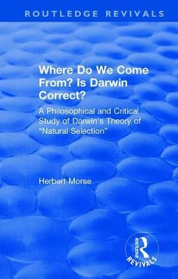 Where Do We Come From? Is Darwin Correct? by Herbert Morse