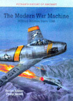The Modern War Machine: Military Aviation Since 1945 by Philip J. Jarrett image