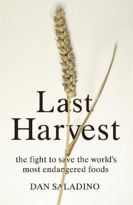 Last Harvest by Dan Saladino