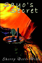 Sayo's Secret Book One of the Secrets Trilogy by Sherry Derr-Wille image