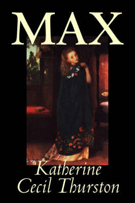Max by Katherine Cecil Thurston image