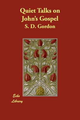 Quiet Talks on John's Gospel by S.D.Gordon