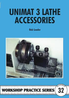 Unimat III Lathe Accessories by Bob Loader