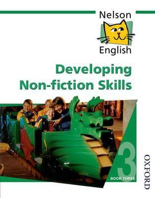 Nelson English - Book 3 Developing Non-Fiction Skills by John Jackman