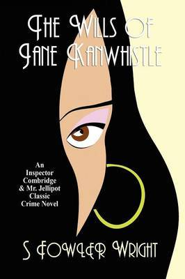 The Wills of Jane Kanwhistle by S.Fowler Wright