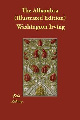 The Alhambra (Illustrated Edition) by Washington Irving