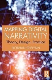 Mapping Digital Narrativity by Siobhan O'Flynn