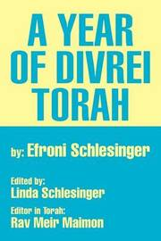 A Year of Divrei Torah by Efroni Schlesinger
