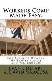 Workers Comp Made Easy by Evan W Collart