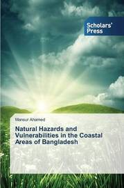 Natural Hazards and Vulnerabilities in the Coastal Areas of Bangladesh by Ahamed Mansur