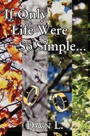If Only Life Were So Simple... by Stephanie Little