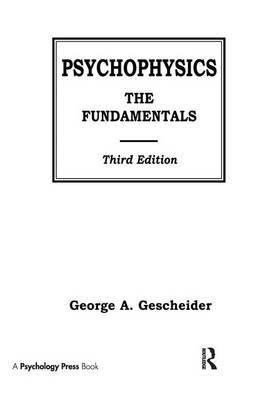 Psychophysics by George A. Gescheider