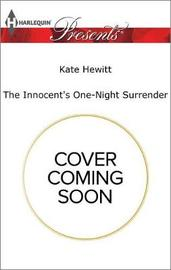 The Innocent's One-Night Surrender by Kate Hewitt