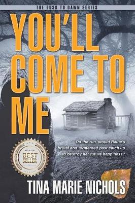 You'll Come To Me by Tina Nichols