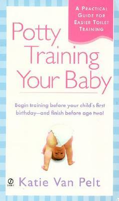 Potty Training Your Baby by Katie Van Pelt image