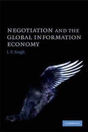 Negotiation and the Global Information Economy by J.P. Singh
