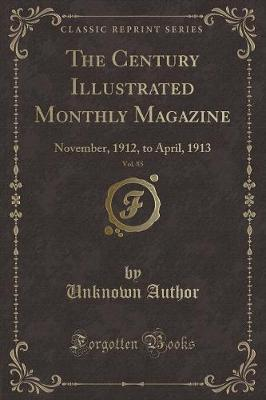 The Century Illustrated Monthly Magazine, Vol. 85 by Unknown Author
