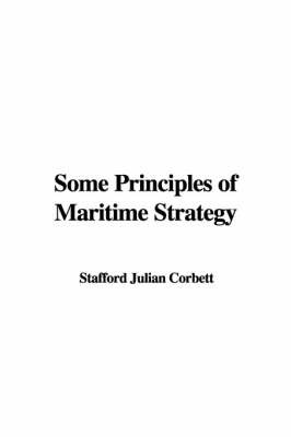 Some Principles of Maritime Strategy by Stafford Julian Corbett image